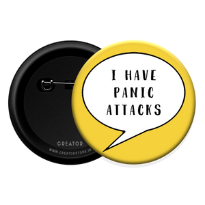 I have panic attacks Button Badge