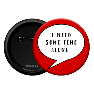 I need some time alone Button Badge