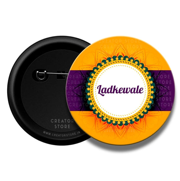 Ladkiwale Wedding Pinback Button badge