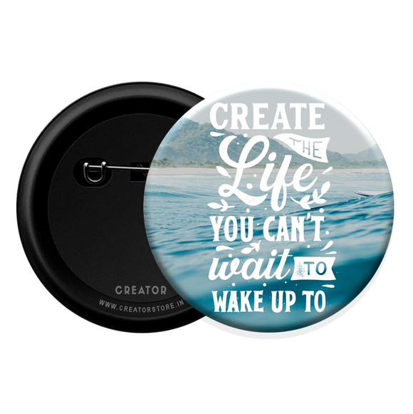 Create life Button Badge