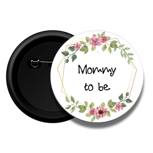 Mommy to be Baby Shower Button Badge