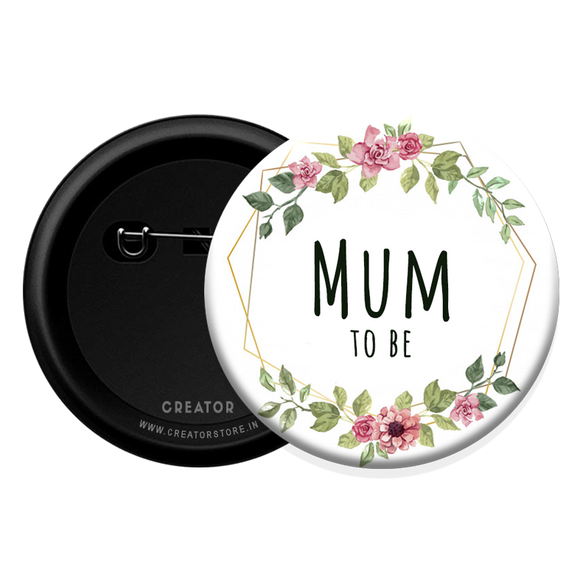 Mum, Mom - Baby Shower Button Badge