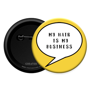 My hair is my business Button Badge
