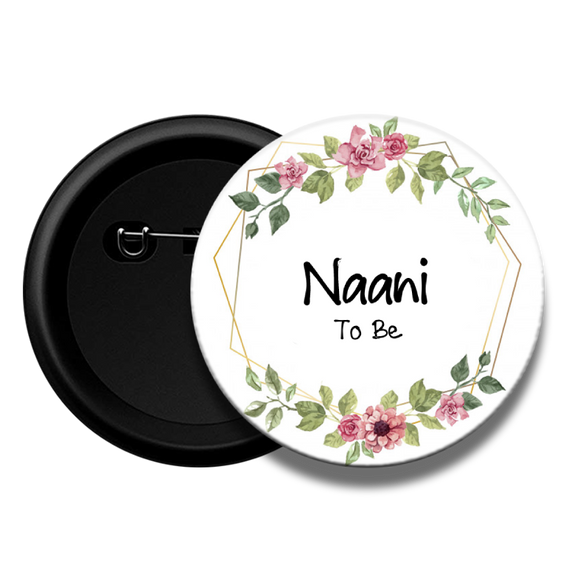 Naana to be - Baby Shower Button Badge