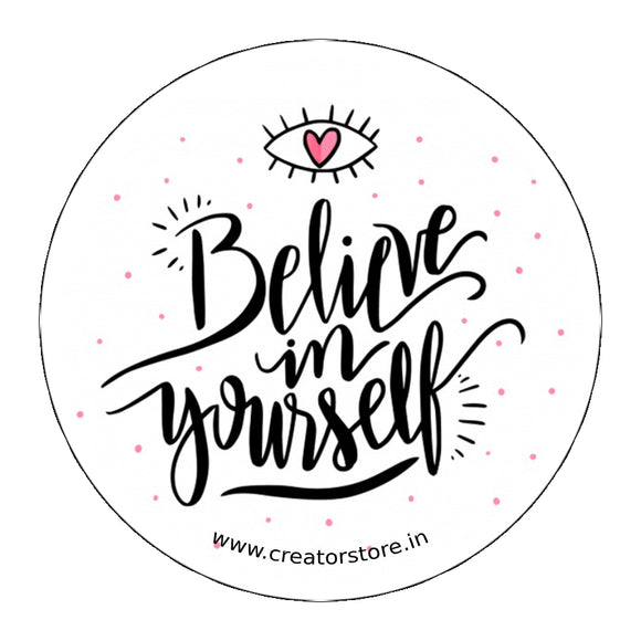 Believe in yourself Laptop Sticker
