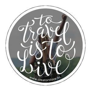 Travel to live Laptop Sticker