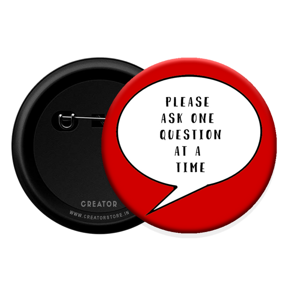 Please ask one question Button Badge