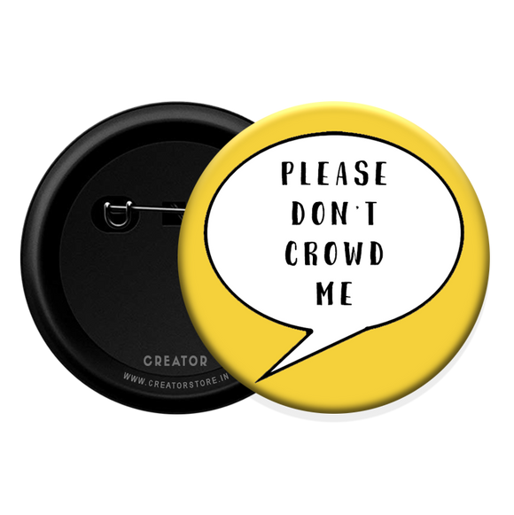 Please don't crowd me Button Badge
