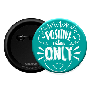 Positive vibes Button Badge