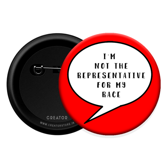 I'm not Representative for my race Button Badge