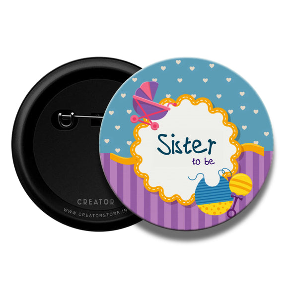 Sister to be Baby shower Pinback Button Badge