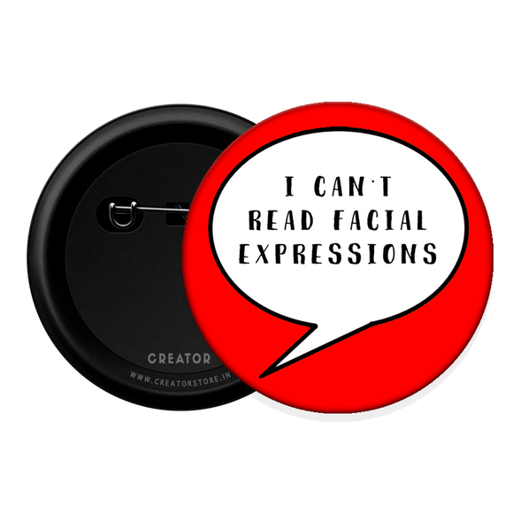 I can't read facial expressions Button Badge