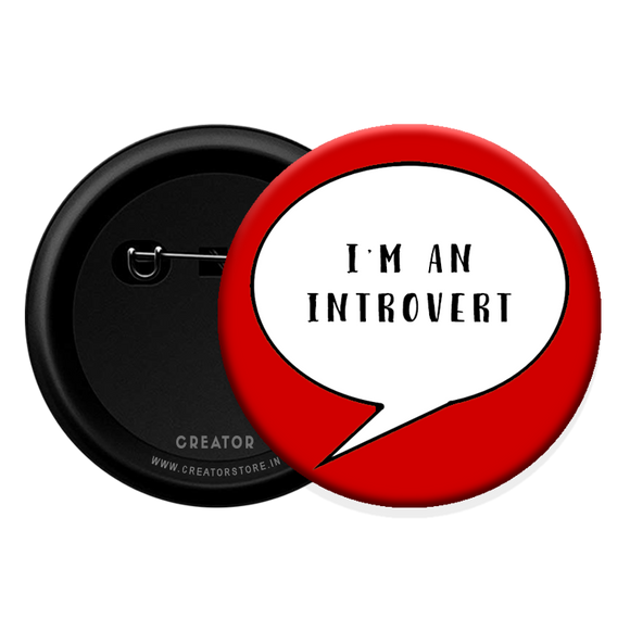 I am an introvert badge Button Badge