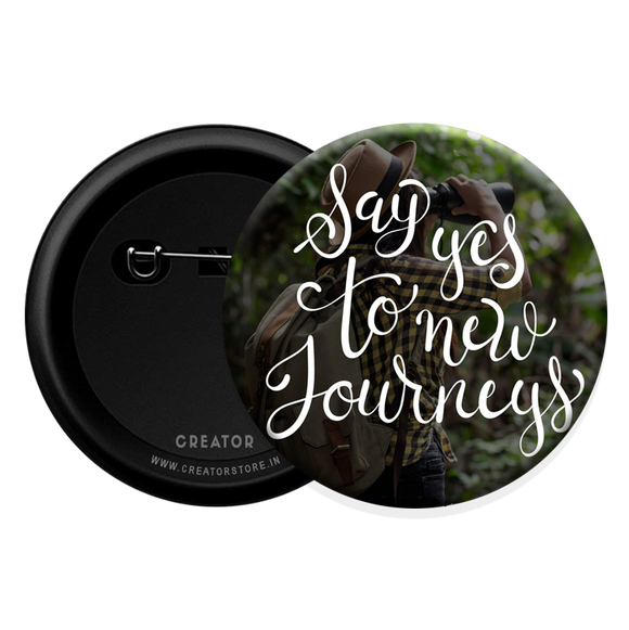 Say yes to Journey Button Badge