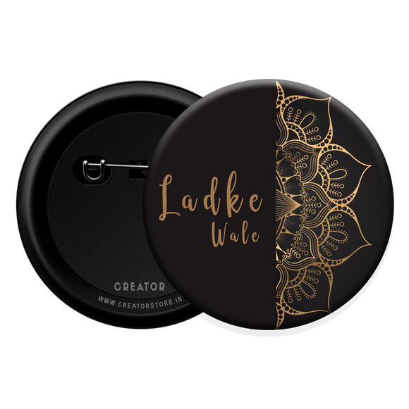 Ladkewale wedding Button Badge