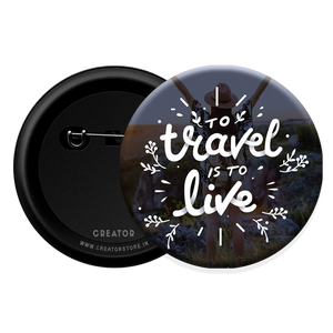 Travel is to live Button Badge