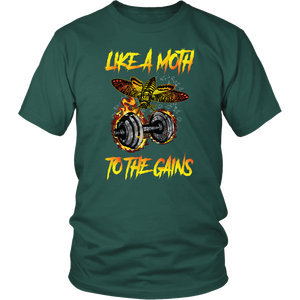 teelaunch T-shirt District Unisex Shirt / Dark Green / S Like A Moth To The Gains - Cotton T-Shirt