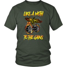 teelaunch T-shirt District Unisex Shirt / Olive / S Like A Moth To The Gains - Cotton T-Shirt