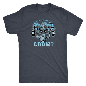 teelaunch T-shirt Next Level Mens Triblend / Vintage Navy / S Do You Even Lift, Crow? (Press) | Premium Triblend Shirt