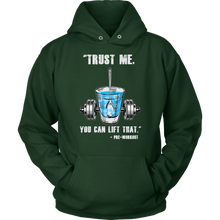 teelaunch T-shirt Unisex Hoodie / Dark Green / S Trust Me, You Can Lift That - Pre-Workout | Pullover Hoodie