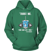 teelaunch T-shirt Unisex Hoodie / Kelly Green / S Trust Me, You Can Lift That - Pre-Workout | Pullover Hoodie