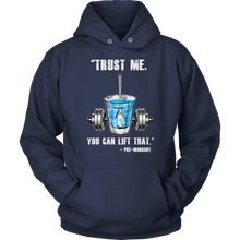 teelaunch T-shirt Unisex Hoodie / Navy / S Trust Me, You Can Lift That - Pre-Workout | Pullover Hoodie