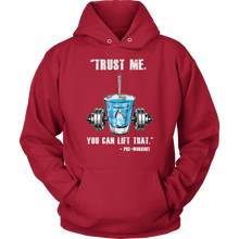 teelaunch T-shirt Unisex Hoodie / Red / S Trust Me, You Can Lift That - Pre-Workout | Pullover Hoodie