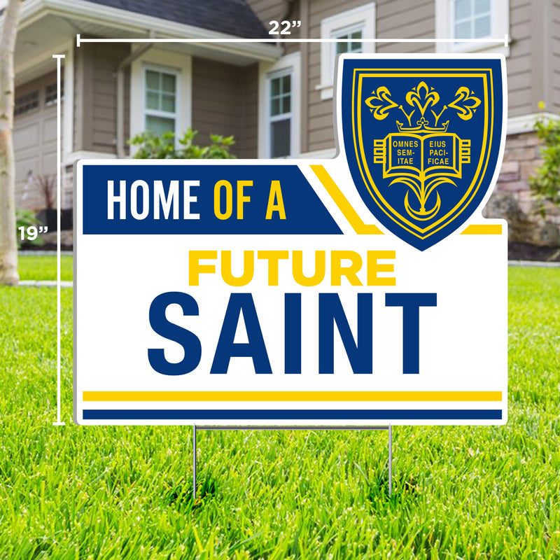 Home of a Future Saint Lawn Sign