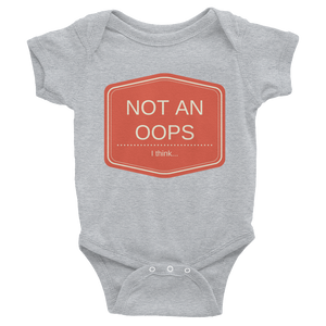 Not an Opps (I think) | Baby Onesies