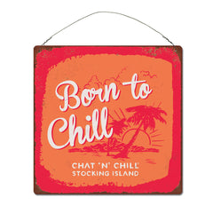 Chat'N'Chill Born to Chill Sign