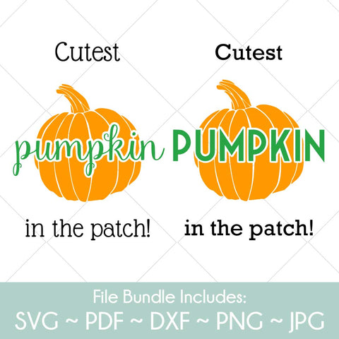 Cutest Pumpkin In The Patch - 2 design bundle!