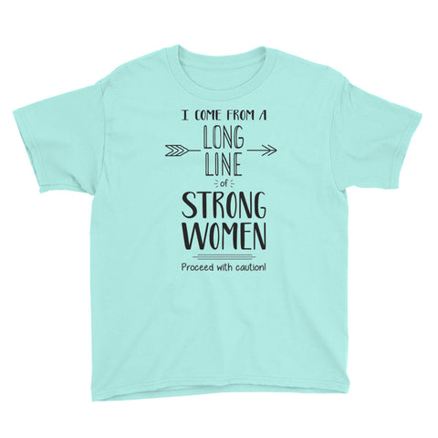 I Come From A Long Line Of Strong Women - Youth Short Sleeve T-Shirt