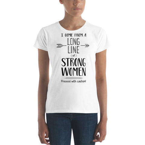 I Come From A Long Line Of Strong Women - Women's short sleeve t-shirt