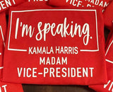 I'm Speaking ( Kamala Harris ) Shirt