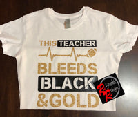 This Teacher Bleeds Black & Gold