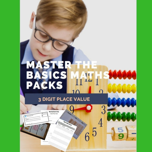 MASTER THE BASICS MATHS PACKS 3 digit place value DOWNLOAD