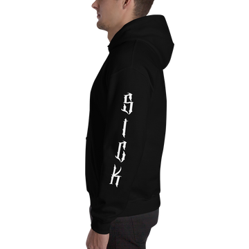 SICK - Hooded Sweatshirt