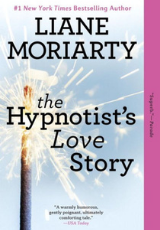The Hypnotist's Love Store by Liane Moriarty