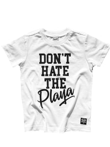 Don't Hate The Playa Tee