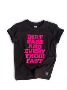 Dirt Sass & Everything Fast tee