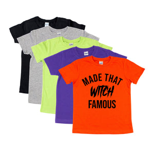 Kids Made That Witch Famous Tee