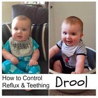 HOW TO CONTROL REFLUX AND TEETHING BABY DROOL.