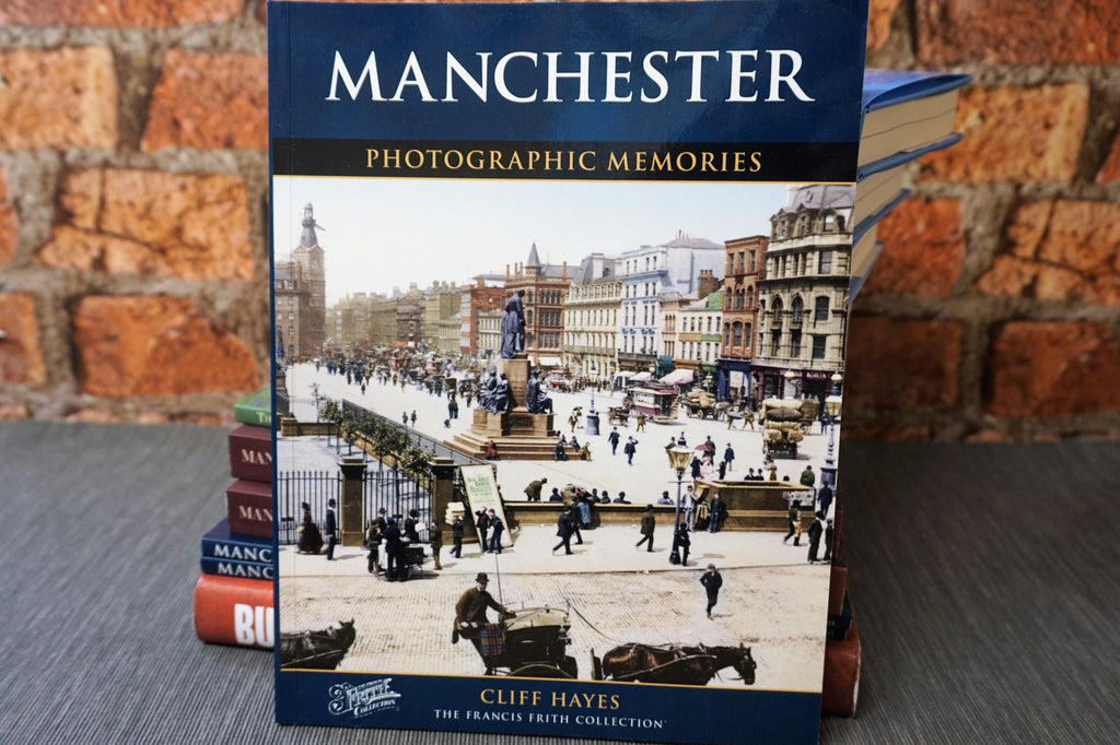 Manchester - Photographic Memories
