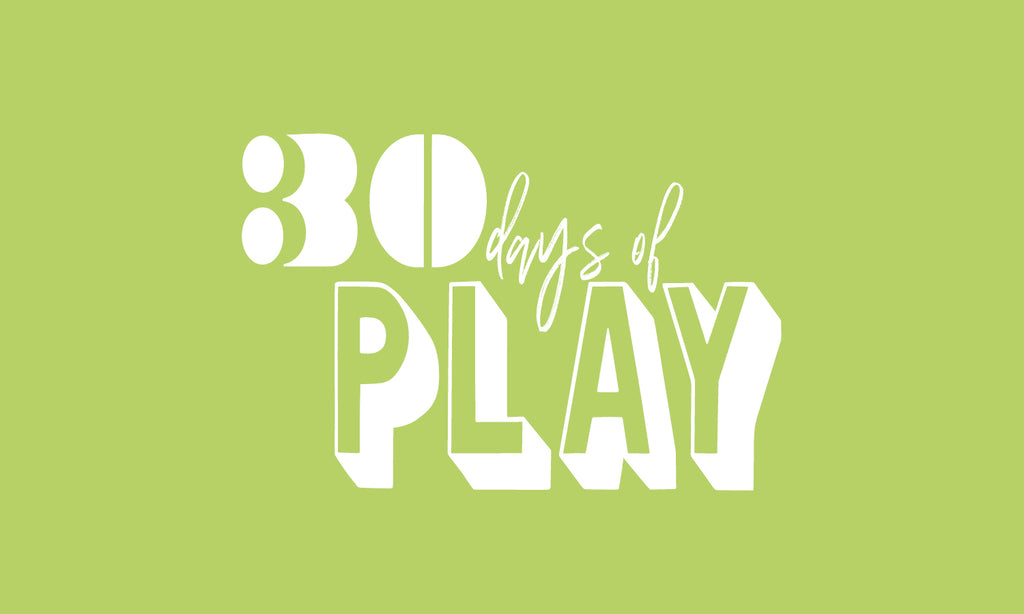 30 DAYS OF PLAY : Digital Downloads