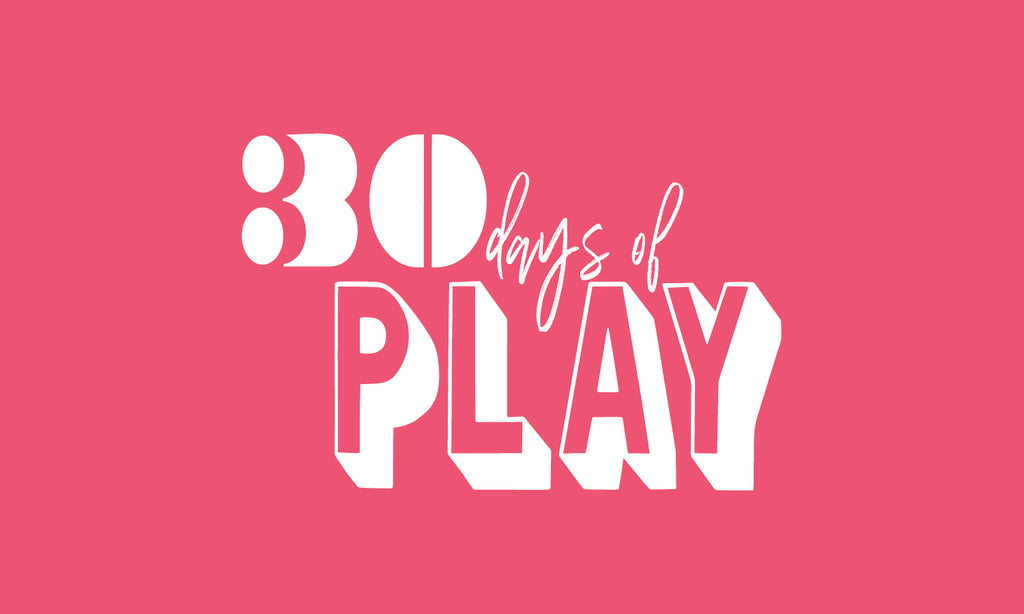 30 DAYS OF PLAY : Active Play