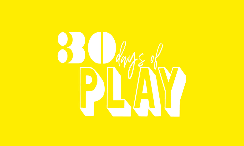 30 DAYS OF PLAY : Express Yourself