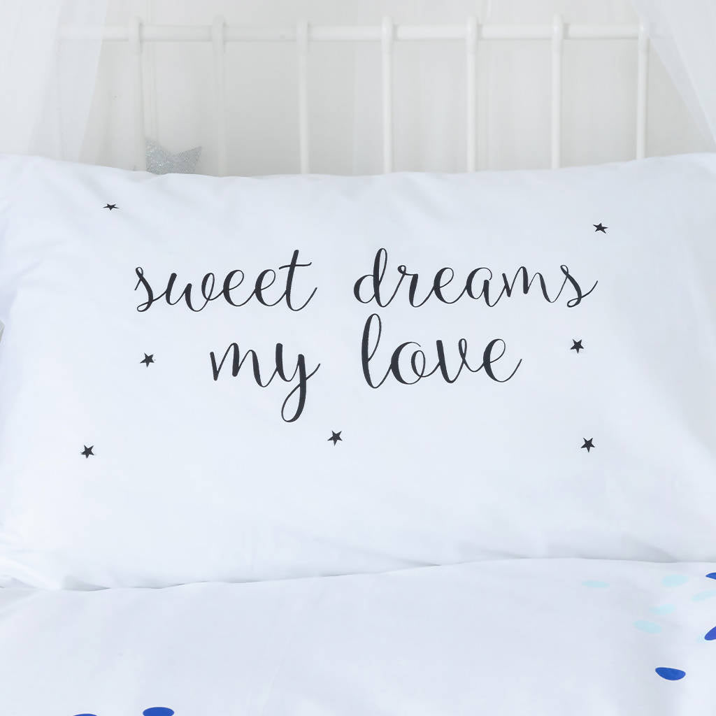 SWEET DREAMS MY LOVE Pillow Case