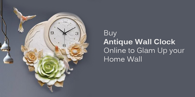 Buy Antique Wall Clock Online to Glam Up your Home Wall