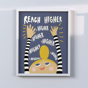 'Reach Higher' Print, multiple sizes