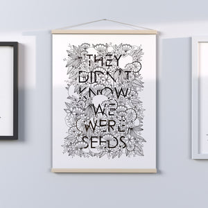 'They Tried to Bury Us' Print, multiple Sizes